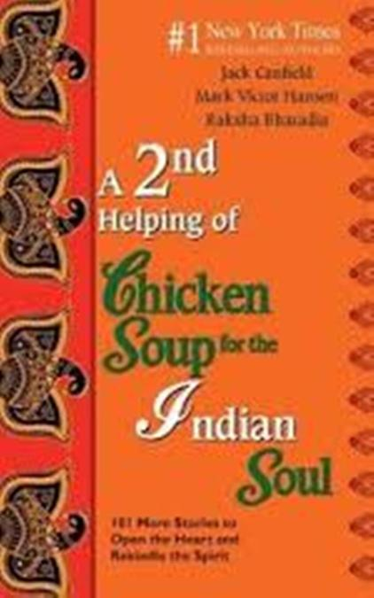 A 2Nd Helping Of Chicken Soup For The Indian Soul