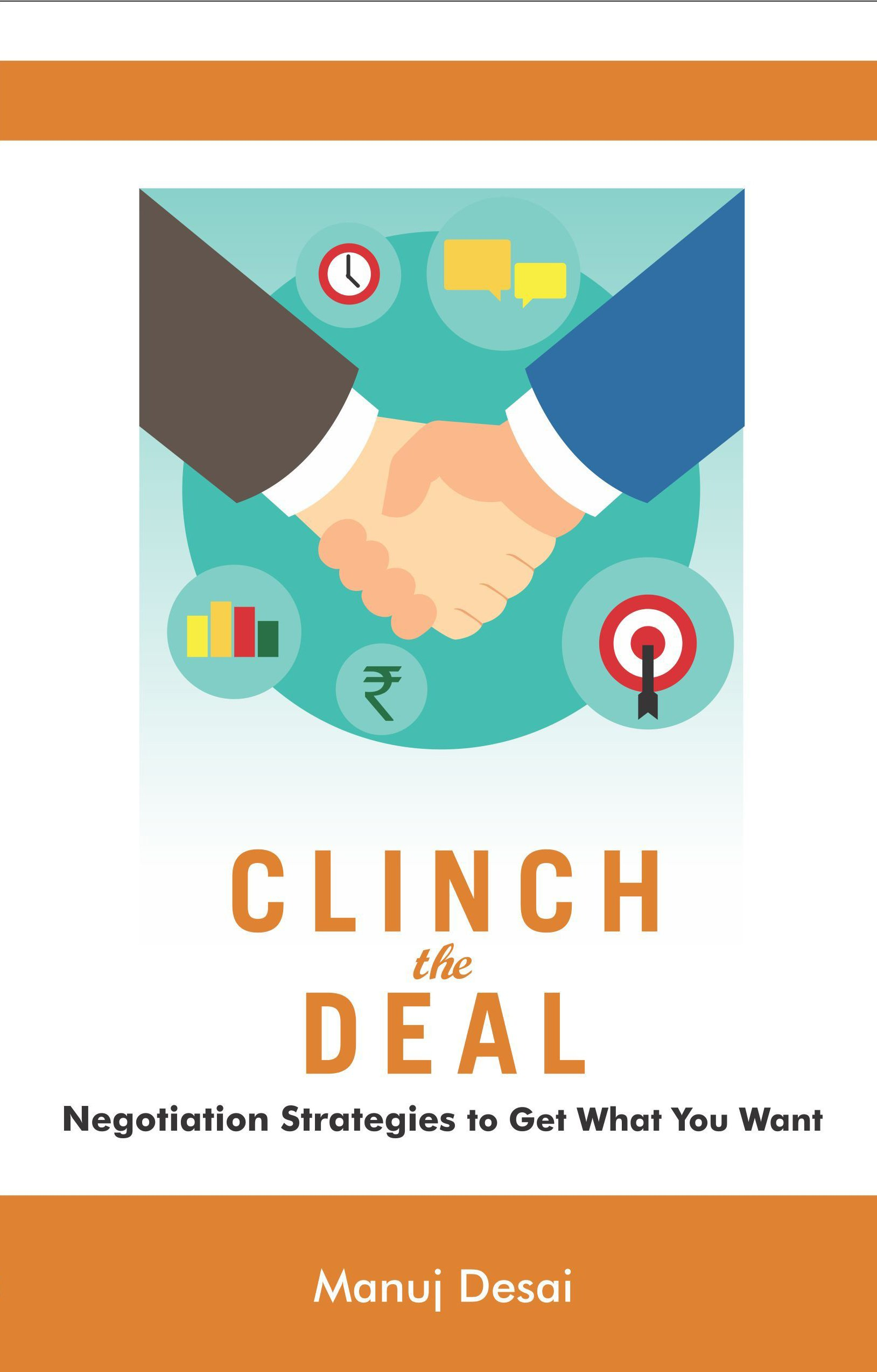 Clinch the Deal: Negotiation Strategies to Get What You Want